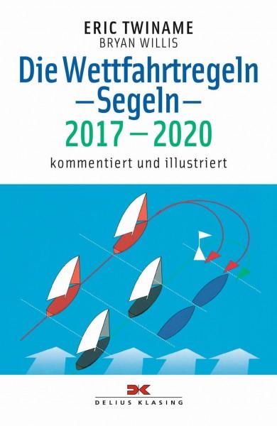 Wettfahrtregeln 2017 - 2020 kommentiert und illustriert